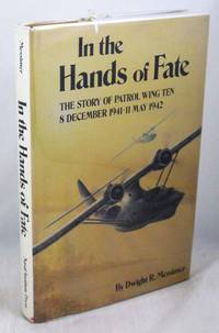 image of In the Hands of Fate: The Story of Patrol Wing Ten: 8 December 1941 - 11 May 1942