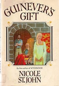 Guinever's Gift by  Nicole ST. JOHN - Hardcover - Book Club Ed. - 1977 - from Mindstuff Books and Biblio.com