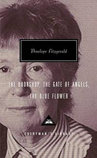 The Bookshop, The Gate of Angels, The Blue Flower (Everyman's Library)