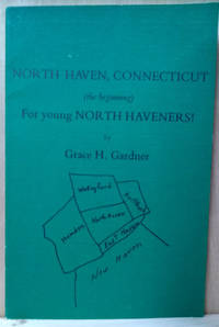 North Haven, Connecticut (The Beginning) :  For Young North Haveners!