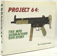 PROJECT 64: The MP5 Submarine Gun Story (Signed)