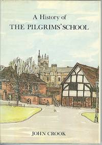 A History of the Pilgrims' School : And Earlier Winchester Choir Schools