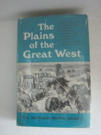 The Plains Of The Great West by  Col  Richard Irving - Hardcover - 5th or later Edition - 1959 - from Brass DolphinBooks and Biblio.com