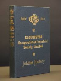 Jubilee History of the Gloucester Co-Operative and Industrial Society Limited