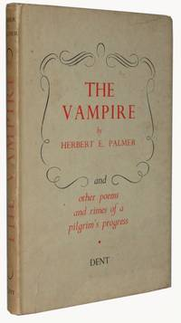 The Vampire. And Other Poems and Rimes of a Pilgrim's Progress