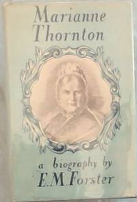 Marianne Thornton; A Domestic Biography by Forster: E.M - First Edition - 1956 - from Chapter 1 Books (SKU: 1711j)