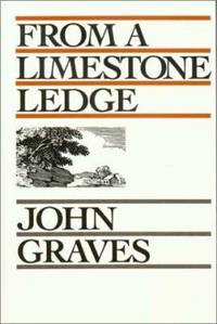 image of From a Limestone Ledge : Some Essays and Other Ruminations about Country Life in Texas