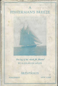 A Fisherman's Breeze; the log of the Ruth M. Martin1904. A true story of a two weeks fishing trip out of Fulton Market, New York, from September 5th to September 18th, 1904, including the storm of September 15th, during which thirteen vessels were sunk in New York Bay, twenty or more barges went ashore in and about New York, and many vessels were wrecked at sea