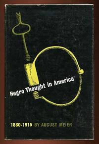 Negro Thought in America: Racial Ideologies in the Age of Booker T. Washington