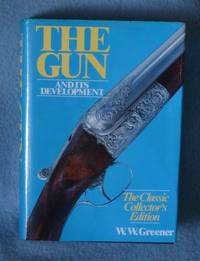 The Gun and It's Development: The Collector's Classic Edition