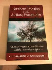 Northern Tradition for the Solitary Practitioner. A Book of Prayer, Devotional Practice, and the Nine Worlds of the Spirit