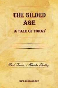 image of The Gilded Age - A Tale of Today
