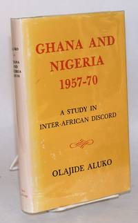 image of Ghana and Nigeria 1957 - 70: a study in inter-African discord