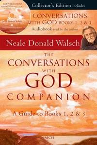 The Conversations with God Companion: A Guide to Books 1  2 & 3.