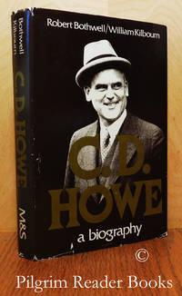 C. D. Howe: A Biography.