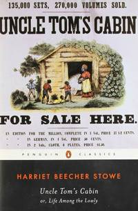 Uncle Tom's Cabin: Or, Life Among the Lowly (American Library)