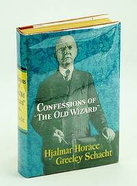 "Confessions of ""The Old Wizard"": The Autobiography of Hjalmar Horace Greeley Schact"