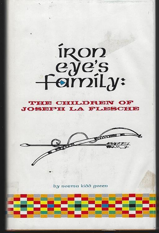 IRON EYE'S FAMILY The Children of Joseph La Flesche, Green, Norma Kidd