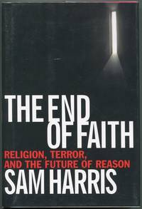 The End of Faith Religion, Terror, and the Future of Reason