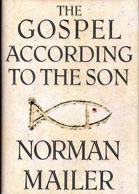 The Gospel According to the Son by  Norman Mailer - 1st - 1997 - from Dorley House Books and Biblio.co.uk