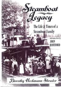 STEAMBOAT LEGACY; THE LIFE & TIMES OF A STEAMBOAT FAMILY