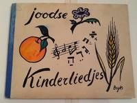 JOODSE KINDERLIEDJE. DUTCH JEWISH CHILDREN'S SONG BOOK