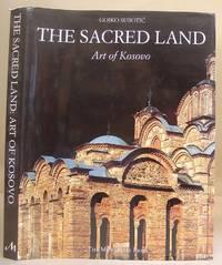 The Sacred Land - Art Of Kosovo
