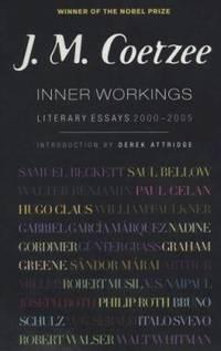 Inner Workings : Literary Essays 2000-2005 by J. M. Coetzee - 2007