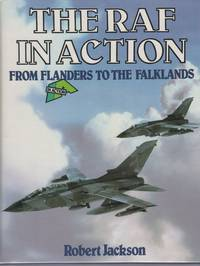 The RAF in action: From Flanders to the Falklands