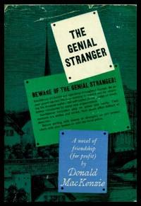 THE GENIAL STRANGER by  Donald MacKenzie - Hardcover - Second Printing - 1962 - from W. Fraser Sandercombe and Biblio.com