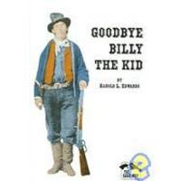 Goodbye Billy the Kid (The Early West)