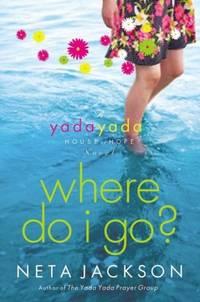 Where Do I Go? (Yada Yada House of Hope Series, Book 1)