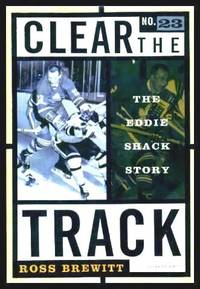 image of CLEAR THE TRACK - The Eddie Shack Story