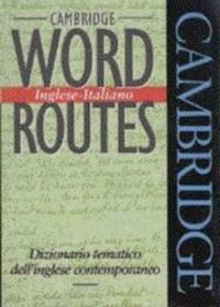 Cambridge Word Routes Inglese-Italiano : Dizionario tematico dell'inglese Contemporaneo