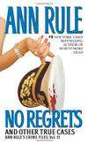 image of No Regrets: And Other True Cases (Ann Rule's Crime Files)