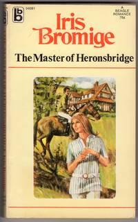 The Master of Heronsbridge by  Iris Bromige - Paperback - First Printing - 1971 - from Mirror Image Book (SKU: 053019003)