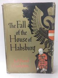 The Fall of the House of Hapsburg