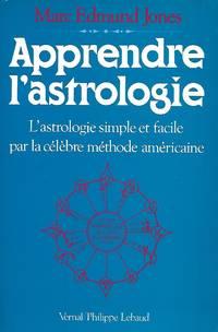 Apprendre l'astrologie, l'astrologie simple et facile par la célèbre...