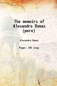 The memoirs of Alexandre Dumas (pere) [Hardcover]