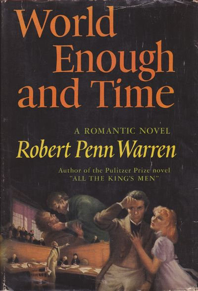 World Enough and Time: A Romantic Novel