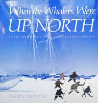image of When the Whalers Were Up North. Inuit Memories from the Eastern Arctic
