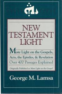 New Testament Light, More Light On Gospels, Acts, The Epistles & Revelation, Over 400...