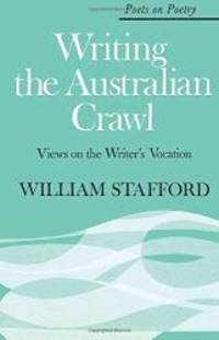 image of Writing the Australian Crawl: Views on the Writer's Vocation (Poets on Poetry)
