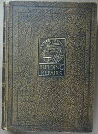 General Building Repairs Vol III. Dilapidations and Alterations. Office Work. Building Law.