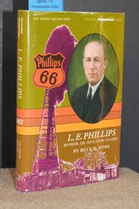 image of L.E. Phillips; Banker, Oil Man, Civic Leader (WSU Business Heritage Series, Oklahoma Trackmaker Series)