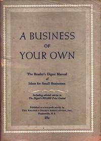 A Business of Your Own: The Reader's Digest Manual of Ideas for Small Businesses