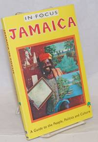 image of In Focus: Jamaica,  A Guide to the People, Politics and Culture