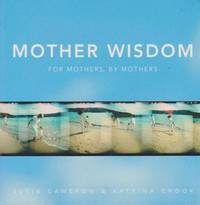 Mother Wisdom, For Mothers, By Mothers