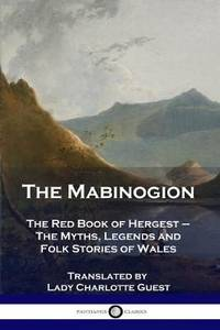 image of The Mabinogion: The Red Book of Hergest - The Myths, Legends and Folk Stories of Wales