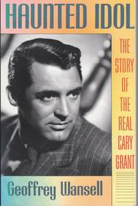 image of Haunted Idol: the Story of the Real Cary Grant
